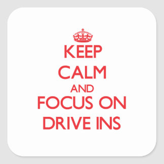 Keep Calm and focus on Drive Ins Stickers
