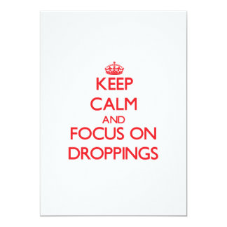Keep Calm and focus on Droppings 5x7 Paper Invitation Card