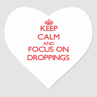 Keep Calm and focus on Droppings Stickers