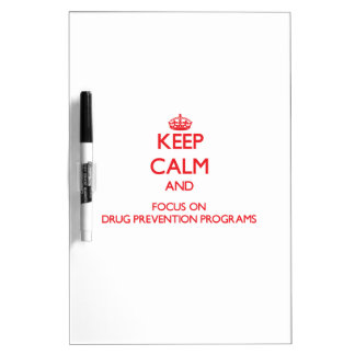 Keep Calm and focus on Drug Prevention Programs Dry Erase Board