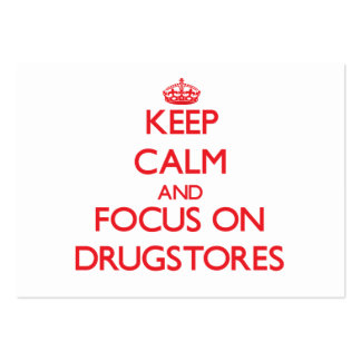 Keep Calm and focus on Drugstores Business Card