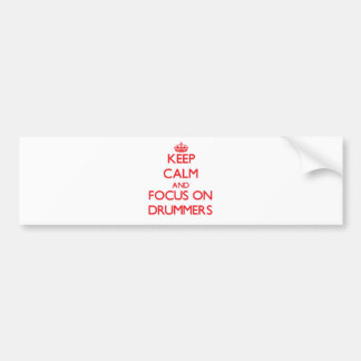 Keep Calm and focus on Drummers Car Bumper Sticker