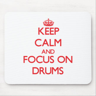 Keep Calm and focus on Drums Mouse Pad