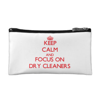 Keep Calm and focus on Dry Cleaners Cosmetics Bags