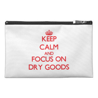 Keep Calm and focus on Dry Goods Travel Accessory Bag