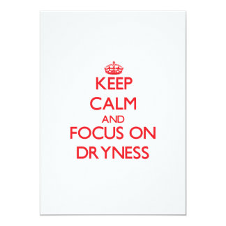 Keep Calm and focus on Dryness 5x7 Paper Invitation Card