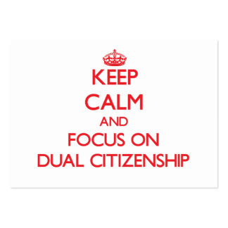 Keep Calm and focus on Dual Citizenship Large Business Cards (Pack Of 100)