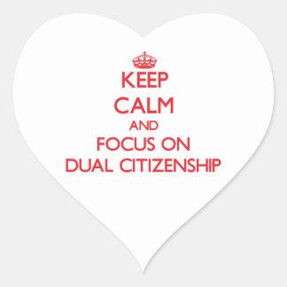 Keep Calm and focus on Dual Citizenship Heart Sticker