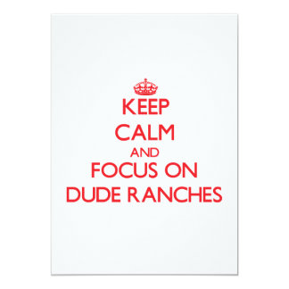 Keep Calm and focus on Dude Ranches Personalized Invitation