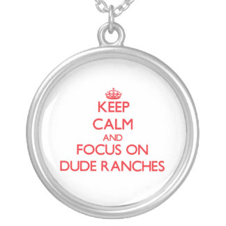 Keep Calm and focus on Dude Ranches Jewelry