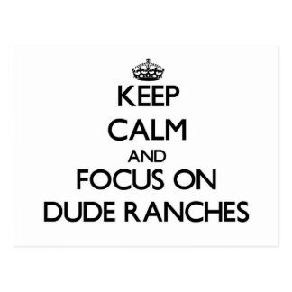 Keep Calm and focus on Dude Ranches Post Cards