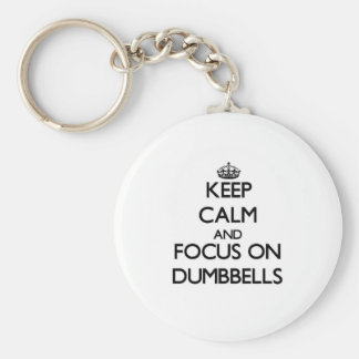 Keep Calm and focus on Dumbbells Basic Round Button Keychain