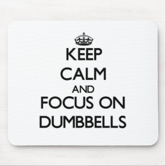 Keep Calm and focus on Dumbbells Mouse Pad
