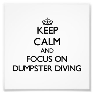 Keep Calm and focus on Dumpster Diving Photo