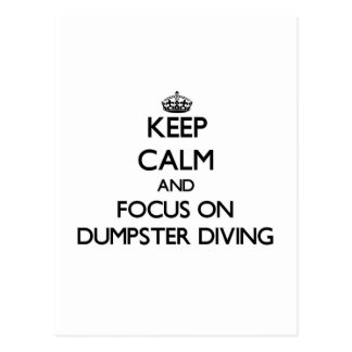 Keep calm and focus on Dumpster Diving Postcard