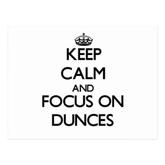 Keep Calm and focus on Dunces Post Cards