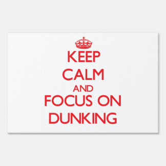 Keep Calm and focus on Dunking Yard Sign