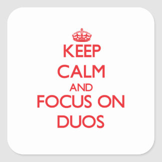 Keep Calm and focus on Duos Square Sticker
