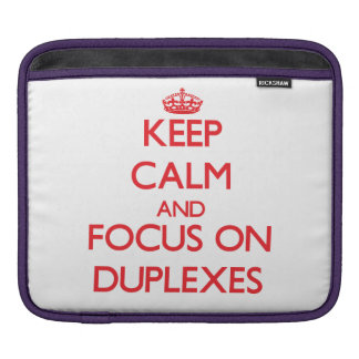 Keep Calm and focus on Duplexes Sleeves For iPads