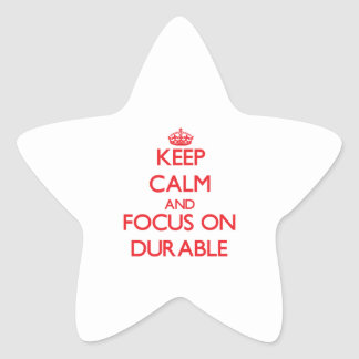 Keep Calm and focus on Durable Sticker