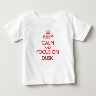 Keep Calm and focus on Dusk Tee Shirts