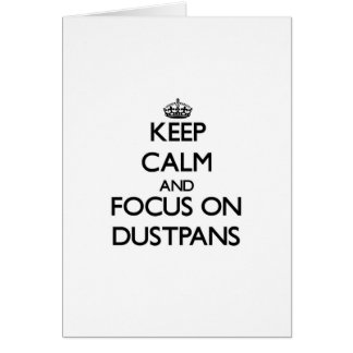 Keep Calm and focus on Dustpans Greeting Card