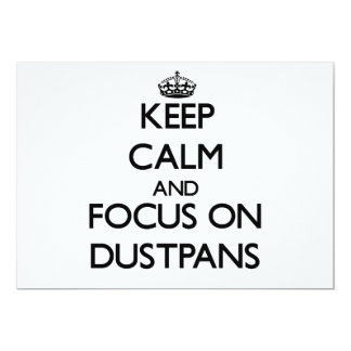 Keep Calm and focus on Dustpans Invitations