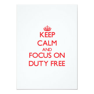 Keep Calm and focus on Duty Free 5x7 Paper Invitation Card
