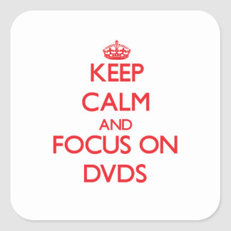 Keep Calm and focus on Dvds Square Sticker