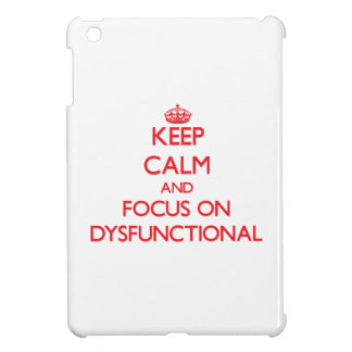 Keep Calm and focus on Dysfunctional iPad Mini Cases