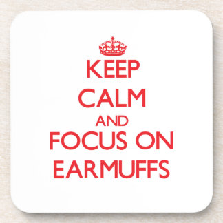 Keep Calm and focus on EARMUFFS Drink Coaster