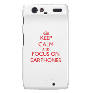 Keep Calm and focus on EARPHONES Motorola Droid RAZR Cover