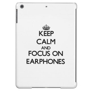 Keep Calm and focus on EARPHONES Cover For iPad Air