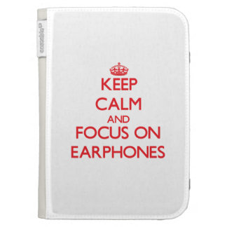 Keep Calm and focus on EARPHONES Case For Kindle