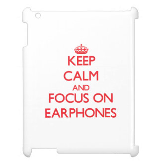 Keep Calm and focus on EARPHONES Cover For The iPad 2 3 4