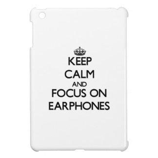 Keep Calm and focus on EARPHONES iPad Mini Case
