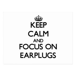 Keep Calm and focus on EARPLUGS Postcard