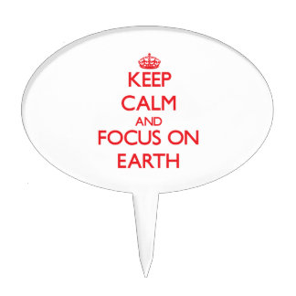 Keep Calm and focus on EARTH Cake Toppers