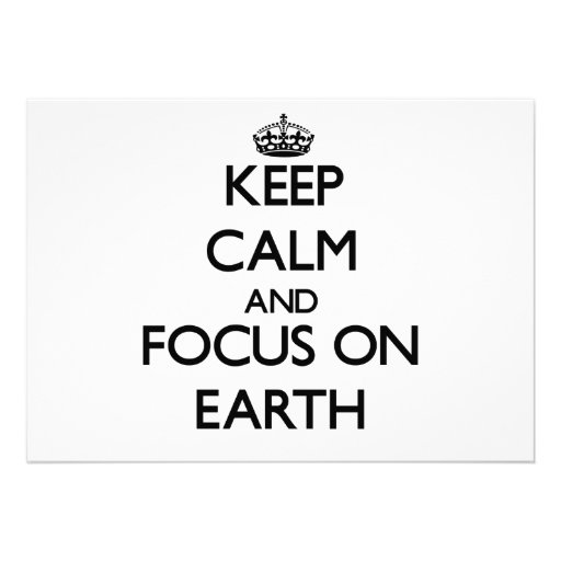 Keep Calm and focus on EARTH Announcements