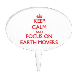 Keep Calm and focus on EARTH MOVERS Cake Toppers