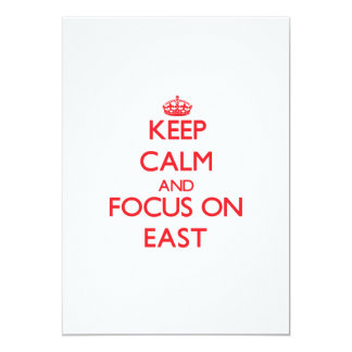 Keep Calm and focus on EAST 5x7 Paper Invitation Card