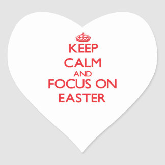 Keep Calm and focus on EASTER Heart Stickers