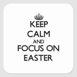 Keep Calm and focus on EASTER Stickers