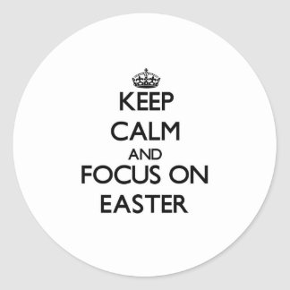 Keep Calm and focus on EASTER Sticker