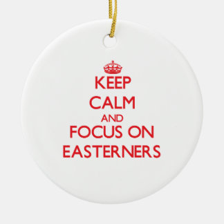 Keep Calm and focus on EASTERNERS Double-Sided Ceramic Round Christmas Ornament