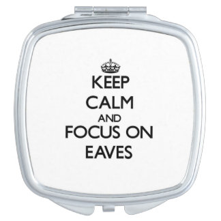 Keep Calm and focus on EAVES Travel Mirror