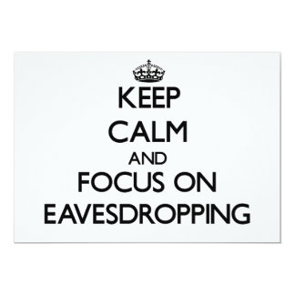 Keep Calm and focus on EAVESDROPPING 5x7 Paper Invitation Card