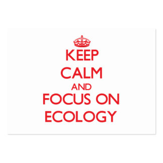Keep Calm and focus on ECOLOGY Business Card Templates