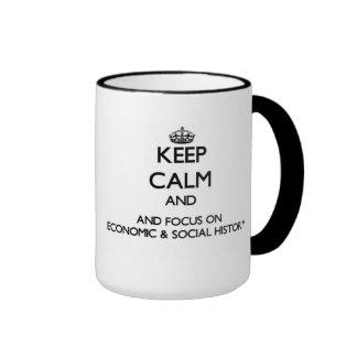 Keep calm and focus on Economic & Social History Ringer Coffee Mug