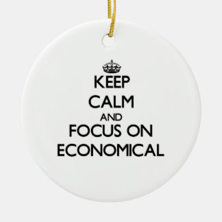 Keep Calm and focus on ECONOMICAL Ornaments